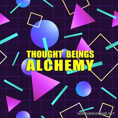 Thought Beings - Alchemy [2017]
