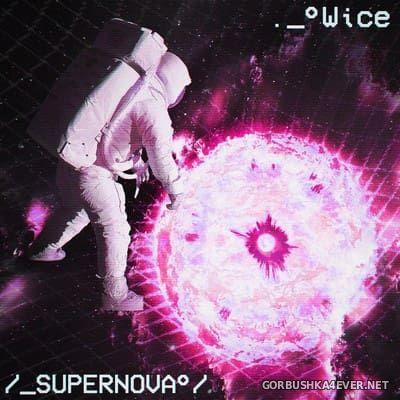 Wice - Supernova [2017]