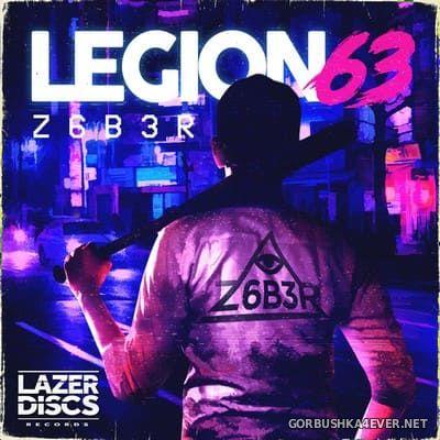 Z6B3R - Legion 63 [2017]
