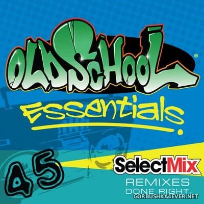 [Select Mix] Old School Essentials vol 45 [2017]