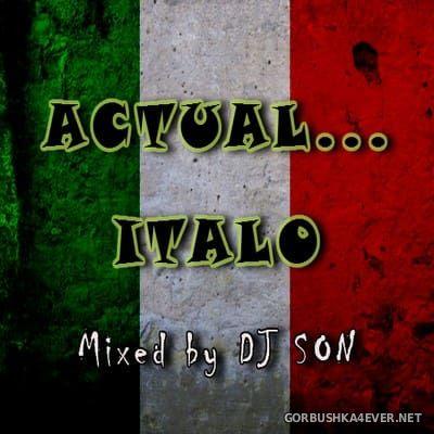 DJ Son - Actual... Italo [2017]