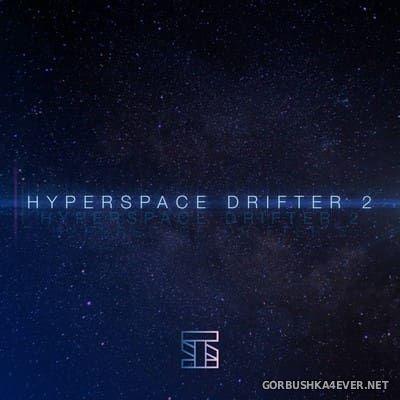 Stilz - Hyperspace Drifter 2 [2017]