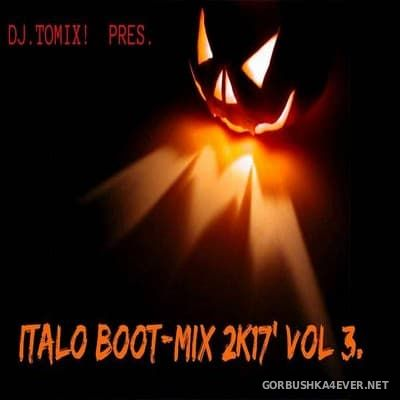 DJ Tomix - Italo Boot Mix 2K17 volume 3 Halloween Visions