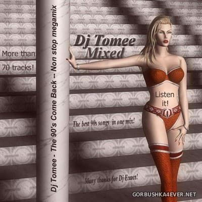 DJ Tomee - The 90's Come Back (Non Stop Megamix) [2010]