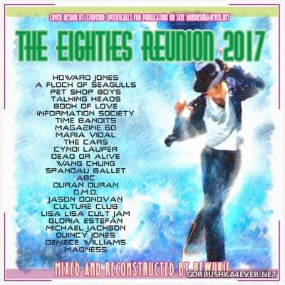 The Eighties Reunion [2017] by Rewukie