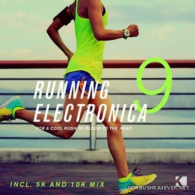 Running Electronica vol 9 (For a Cool Rush of Blood to the Head) [2017]