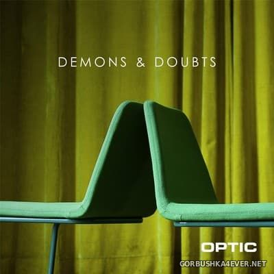Optic - Demons & Doubts [2017]