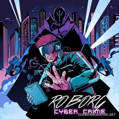 Roborg - Cyber Crime [2017]