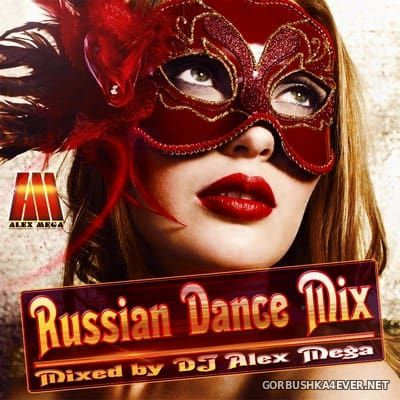 DJ Alex Mega - Russian Dance Mix 2017
