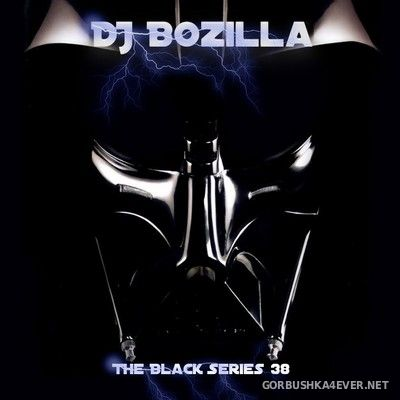 DJ Bozilla - The Black Series 38 [2016]