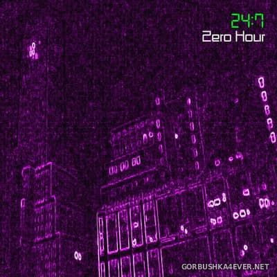 24:7 - Zero Hour [2017]