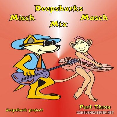 [Deepshark Project] Misch Masch Mix 03 [2007]
