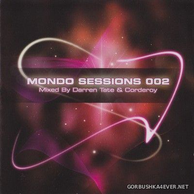 The Mondo Sessions 002 (Mixed by Darren Tate & Corderoy) [2009] / 2xCD