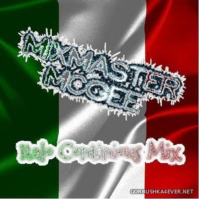 MixMaster McGee - Italo Continious Mix vol 10 - vol 12 [2017]