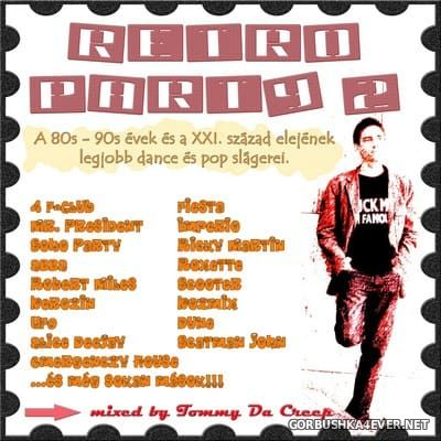 Retro Party Mix II [2009] by Tommy Da Creep
