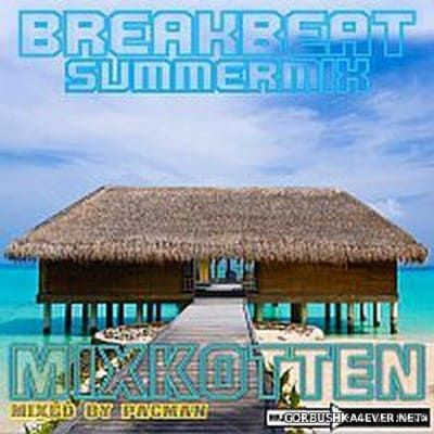 Mixkotten Summer Breakbeat Mix 2017 (Mixed By Pacman)
