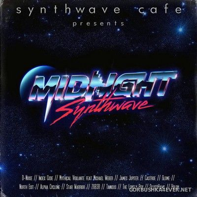 Synthwave Cafe presents Midnight Synthwave [2017]