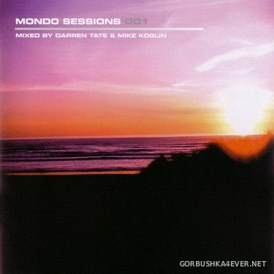 The Mondo Sessions 001 (Mixed by Darren Tate & Mike Koglin) [2006] / 2xCD