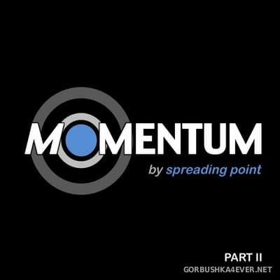 Spreading Point - Momentum. Part II [2017]