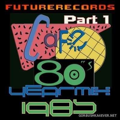 [Future Records] Cafe 80s Yearmix 1985 [2017] Part 1