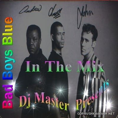 DJ Master - Bad Boys Blue In The Mix [2003]