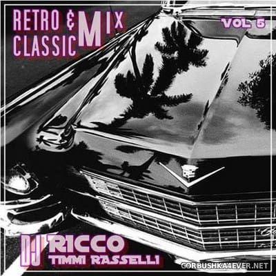 DJ Ricco & Timmi Rasselli - Retro & Classic House Music vol 5