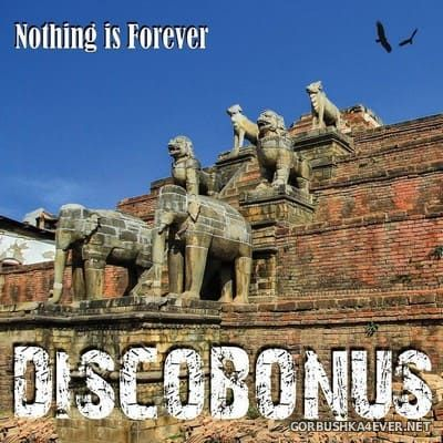 DiscoBonus - Nothing Is Forever [2017]