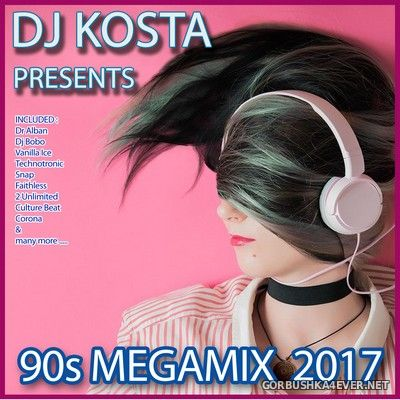 DJ Kosta - 90s Megamix 2017