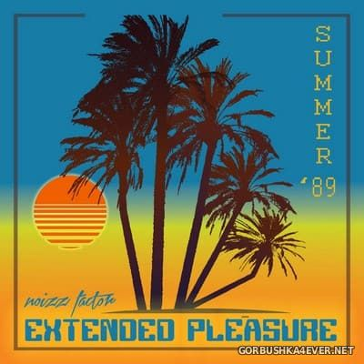 Noizz Factor - Summer '89 Extended Pleasure [2017]