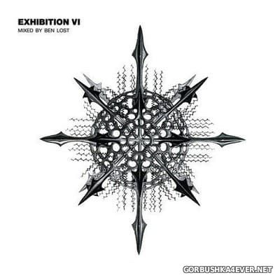 Exhibition 6 [2017] Mixed by Ben Lost