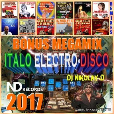 DJ Nikolay-D - Italo Electro-Disco Bonus Mix 2017
