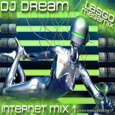 [Dreamix] Internet Mix vol 01 (Lasgo Megamix) [2002] by DJ Dream