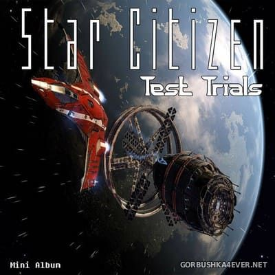 Star Citizen - Test Trials (Mini Album) [2017]