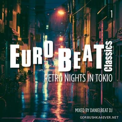 Danielbeat DJ - Eurobeat Classics 1 (Retro Nights in Tokio) [2017]