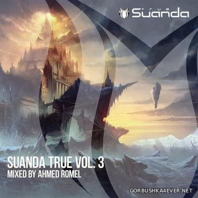 Suanda True vol 3 [2017] Mixed By Ahmed Romel