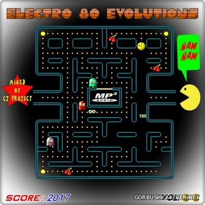 Electro 80 Evolutions 2 [2017] Mixed By CJ Project