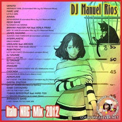 DJ Manuel Rios - Italo NRG Mix 2012