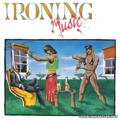 Ironing Music - Ironing Music [2017]