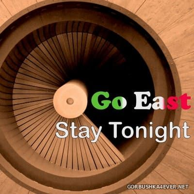 Go East - Stay Tonight [2017]