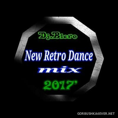 DJ Blero - New Retro Dance Mix 2017