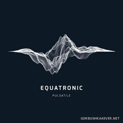 Equatronic - Pulsatile [2017]