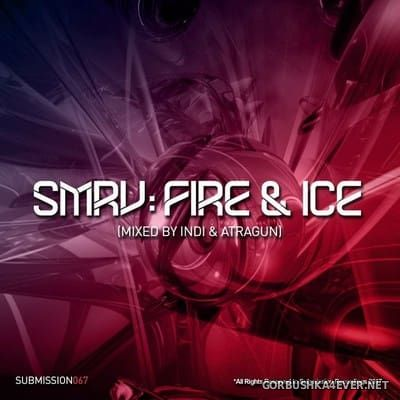 SMRV: Fire & Ice [2017] Mixed by Indi & Atragun