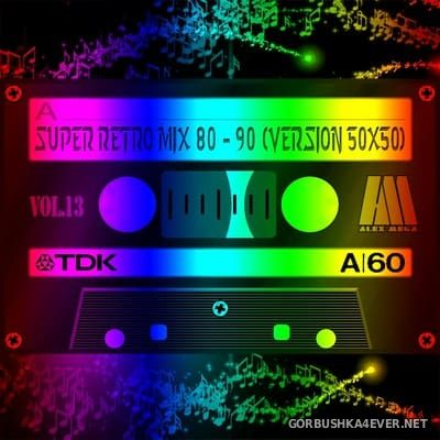 DJ Alex Mega - Super Retro Mix 80-90 (Version 50x50) vol 13 - vol 16