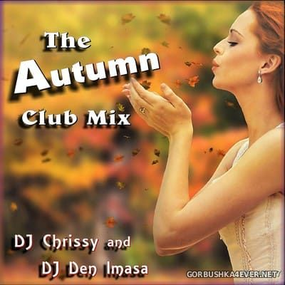DJ Chrissy & DJ Den Imasa - The Autumn Club Mix [2017]