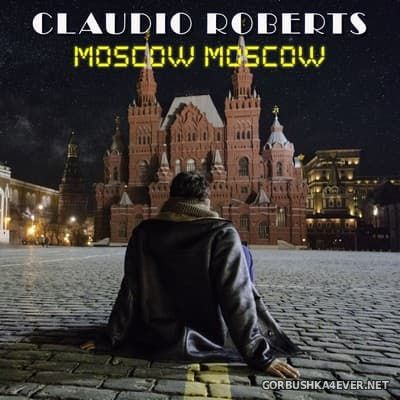 Claudio Roberts - Moscow Moscow [2017]