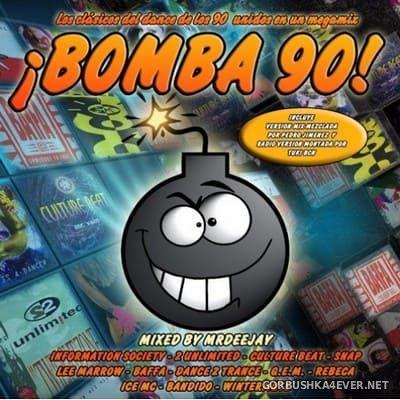 Bomba 90! [2017] Mixed by MrDeeJay