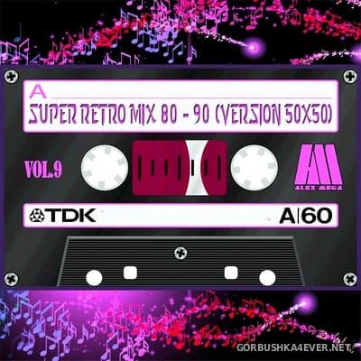 DJ Alex Mega - Super Retro Mix 80-90 (Version 50x50) vol 09 - vol 12