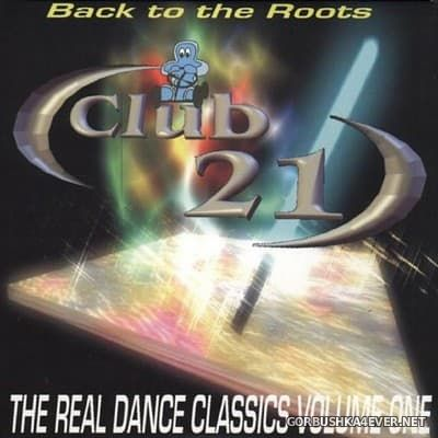 [Club 21] Back To The Roots - The Real Dance Classics 1 [2001]
