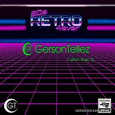 Gerson Tellez presents 80s Retro Forever 2018 [2017]