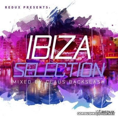 Redux presents Ibiza Selection 2017 / Mixed by Claus Backslash